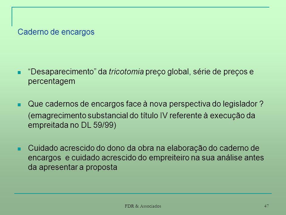 Caderno de encargos Desaparecimento da tricotomia preço global, série de preços e percentagem.