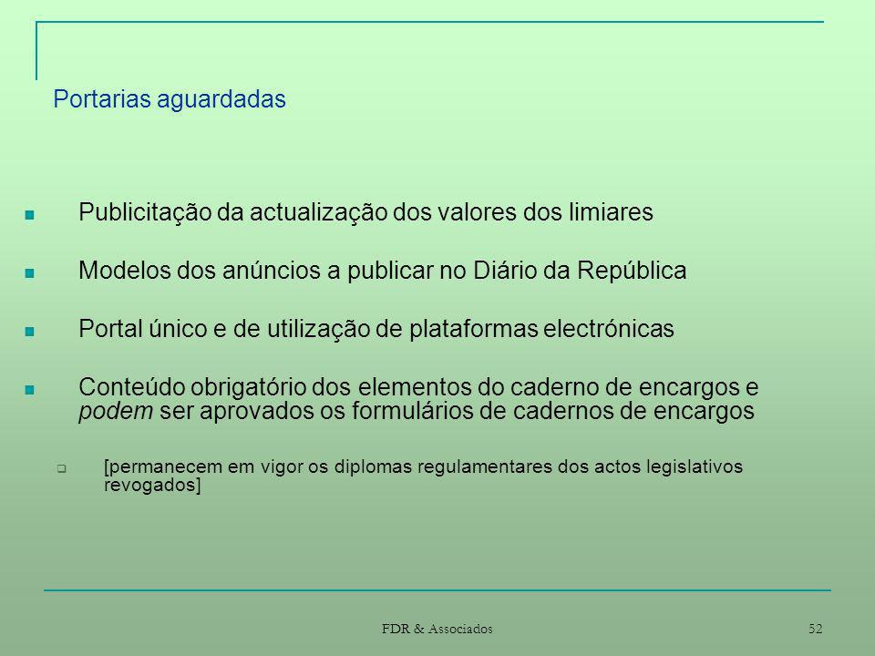 Portarias aguardadas Publicitação da actualização dos valores dos limiares. Modelos dos anúncios a publicar no Diário da República.