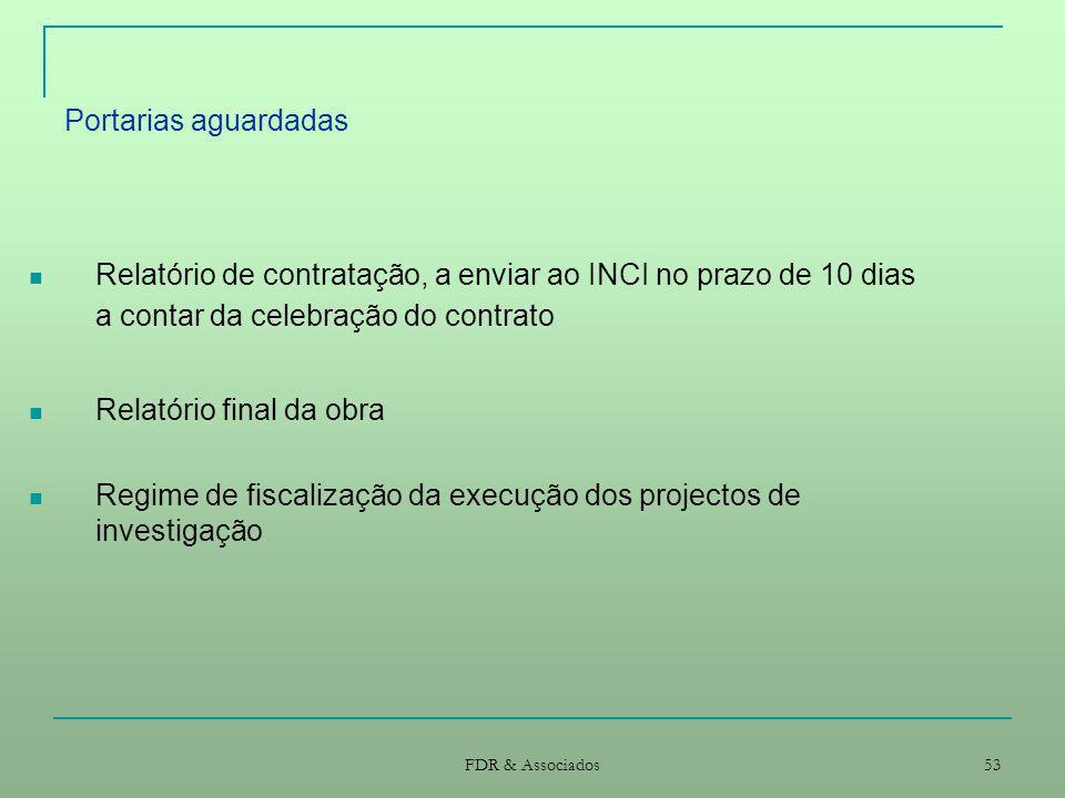 Portarias aguardadas Relatório de contratação, a enviar ao INCI no prazo de 10 dias a contar da celebração do contrato.