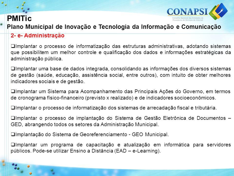 PMITic Plano Municipal de Inovação e Tecnologia da Informação e Comunicação. 2- e- Administração.