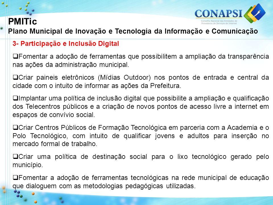 PMITic Plano Municipal de Inovação e Tecnologia da Informação e Comunicação. 3- Participação e Inclusão Digital.