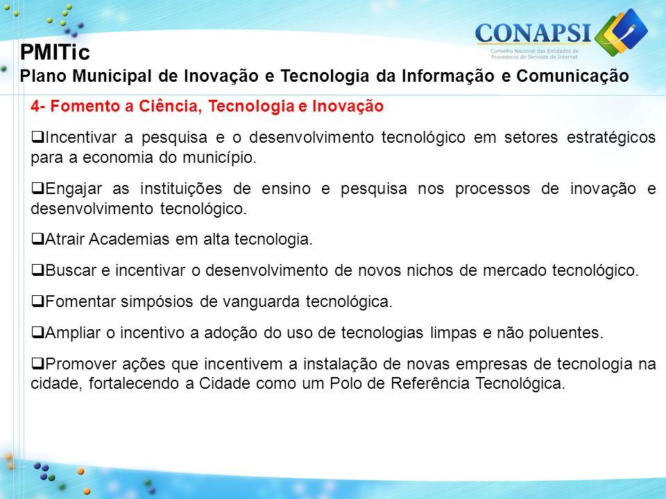 PMITic Plano Municipal de Inovação e Tecnologia da Informação e Comunicação. 4- Fomento a Ciência, Tecnologia e Inovação.