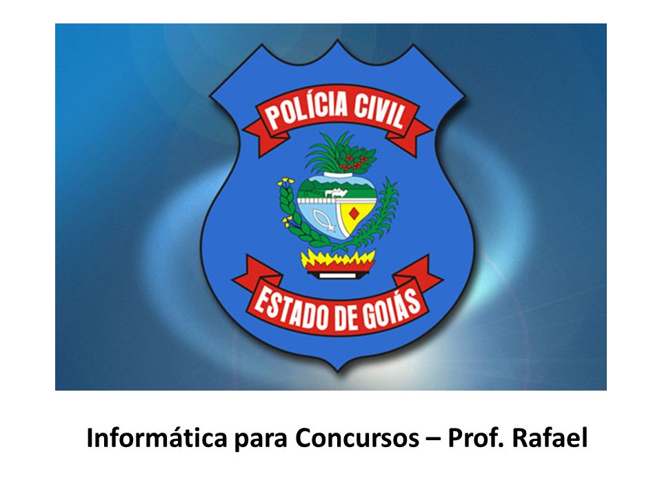 Informática para Concursos – Prof. Rafael