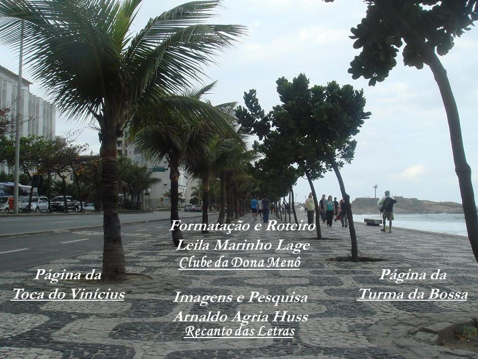 Clube da Dona Menô Formatação e Roteiro. Leila Marinho Lage. Página da. Toca do Vinícius. Página da.