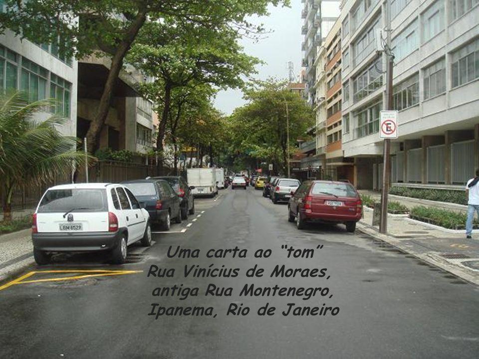 Uma carta ao tom Rua Vinícius de Moraes, antiga Rua Montenegro, Ipanema, Rio de Janeiro