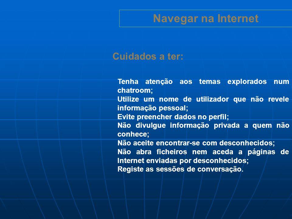 Navegar na Internet Cuidados a ter: