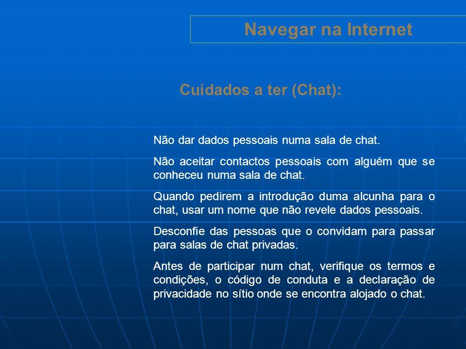 Navegar na Internet Cuidados a ter (Chat):