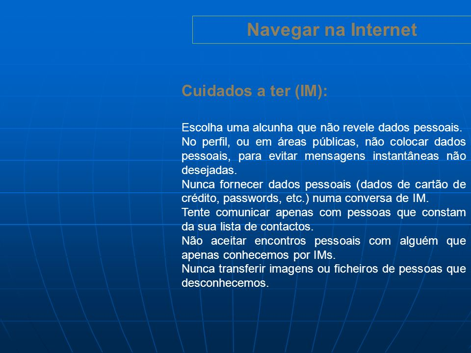 Navegar na Internet Cuidados a ter (IM):