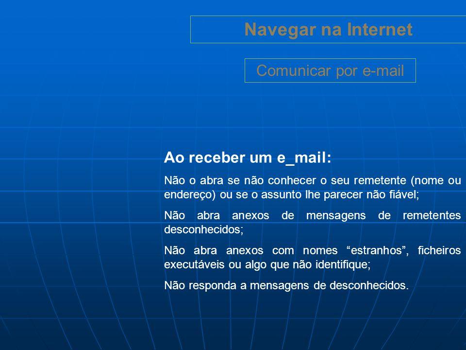 Navegar na Internet Comunicar por e-mail Ao receber um e_mail:
