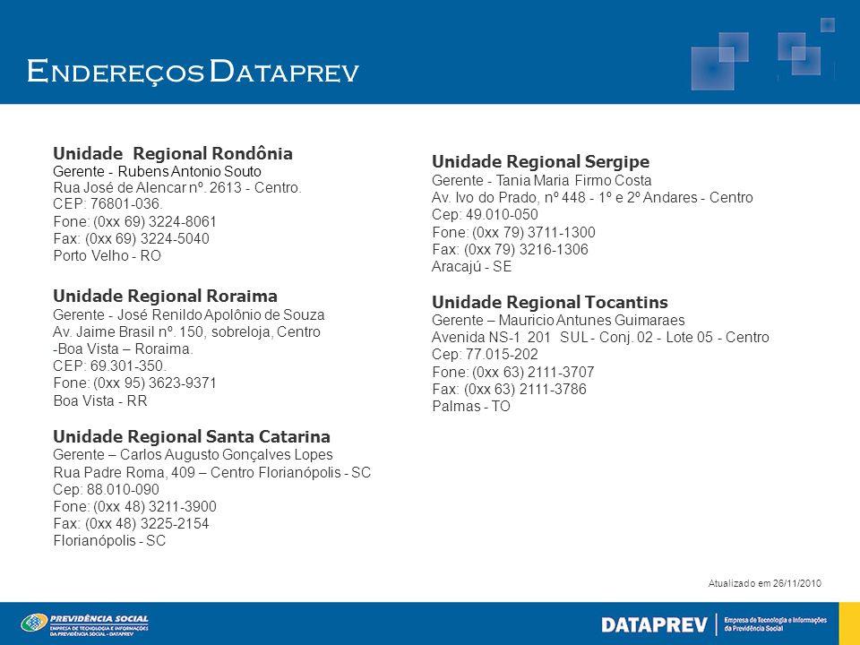 Endereços Dataprev Unidade Regional Rondônia Gerente - Rubens Antonio Souto Rua José de Alencar nº. 2613 - Centro.