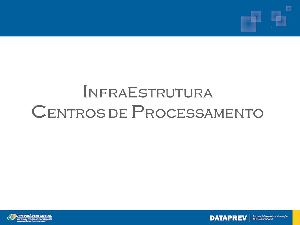 InfraEstrutura Centros de Processamento