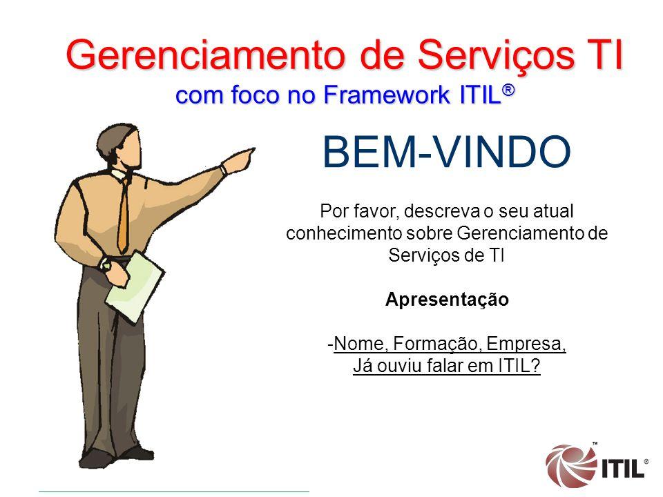 Gerenciamento de Serviços TI com foco no Framework ITIL®