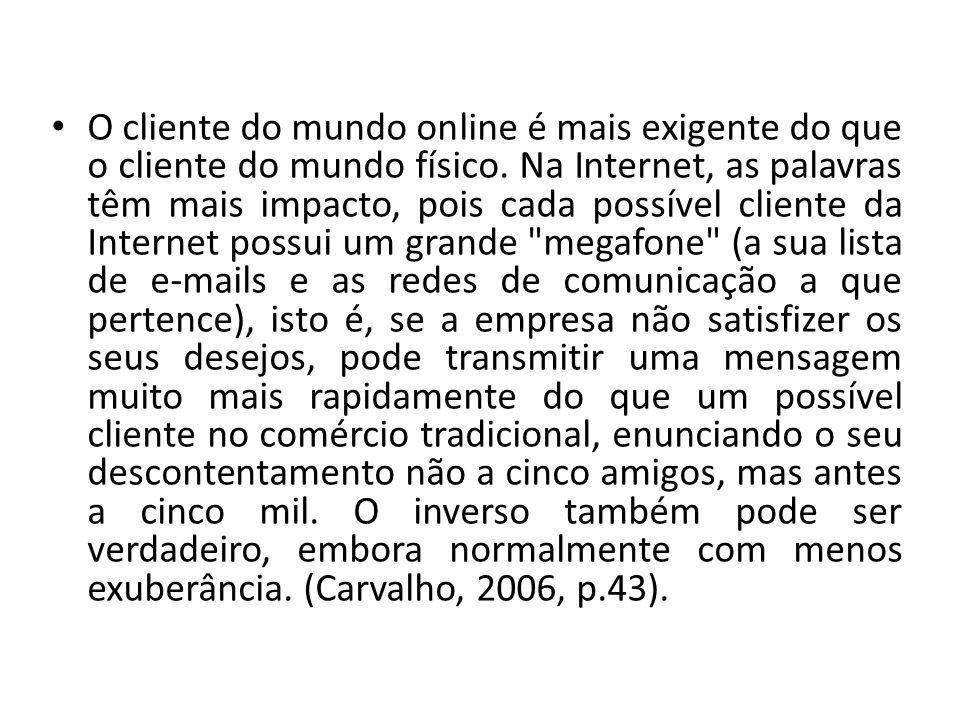 O cliente do mundo online é mais exigente do que o cliente do mundo físico.