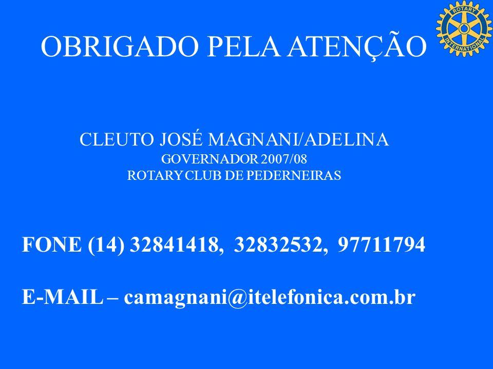 OBRIGADO PELA ATENÇÃO FONE (14) 32841418, 32832532, 97711794