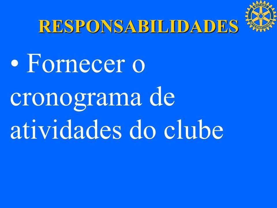 • Fornecer o cronograma de atividades do clube