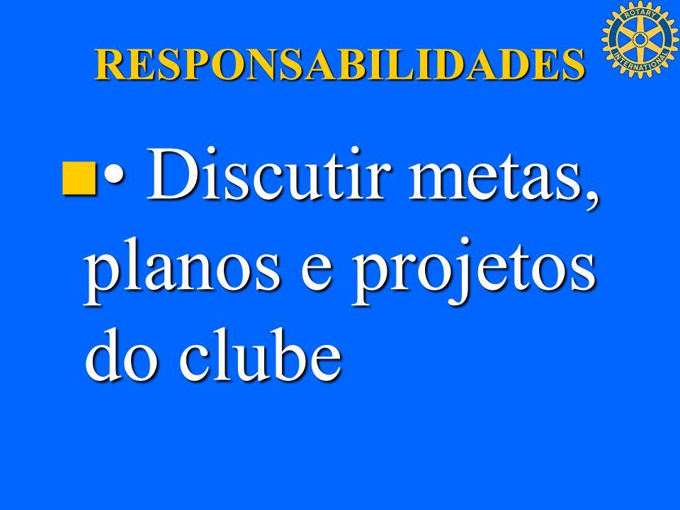 • Discutir metas, planos e projetos do clube