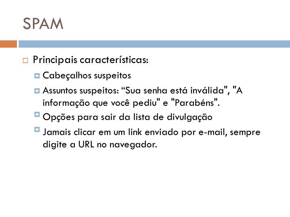 SPAM Principais características: Cabeçalhos suspeitos