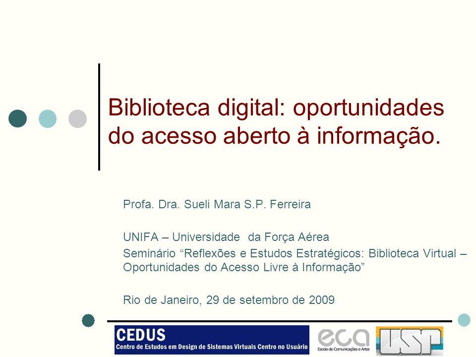 Biblioteca digital: oportunidades do acesso aberto à informação.