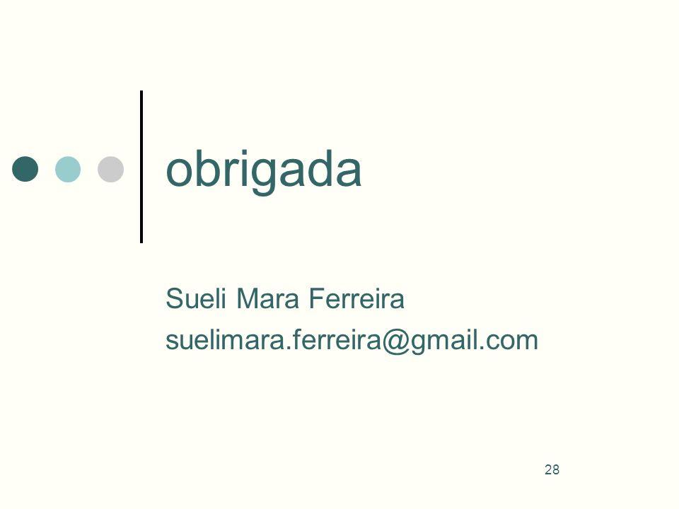 Sueli Mara Ferreira suelimara.ferreira@gmail.com