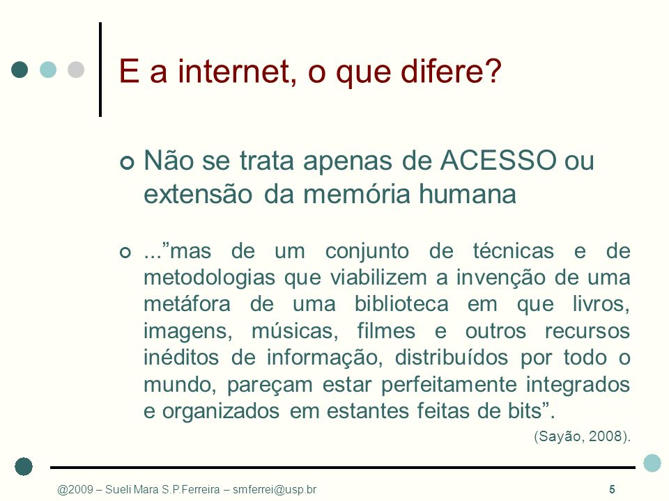 E a internet, o que difere