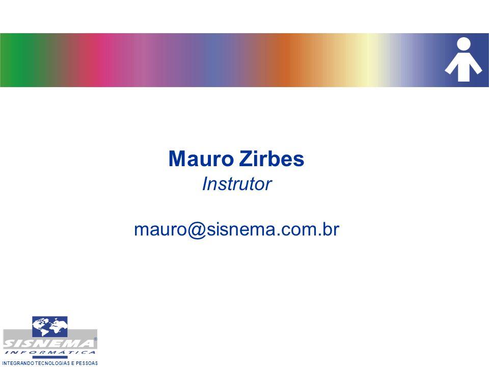 Mauro Zirbes Instrutor mauro@sisnema.com.br