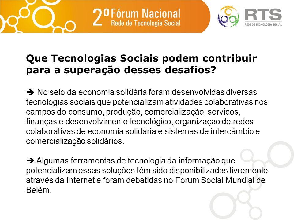 Que Tecnologias Sociais podem contribuir para a superação desses desafios
