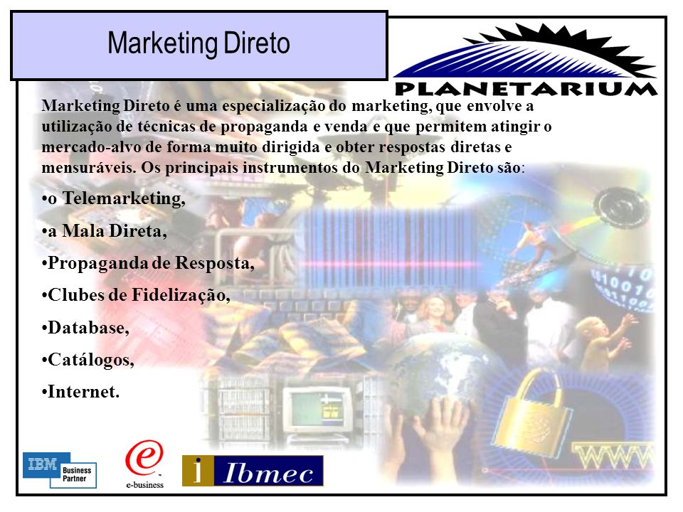 Marketing Direto o Telemarketing, a Mala Direta,