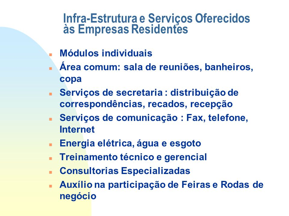 Infra-Estrutura e Serviços Oferecidos às Empresas Residentes