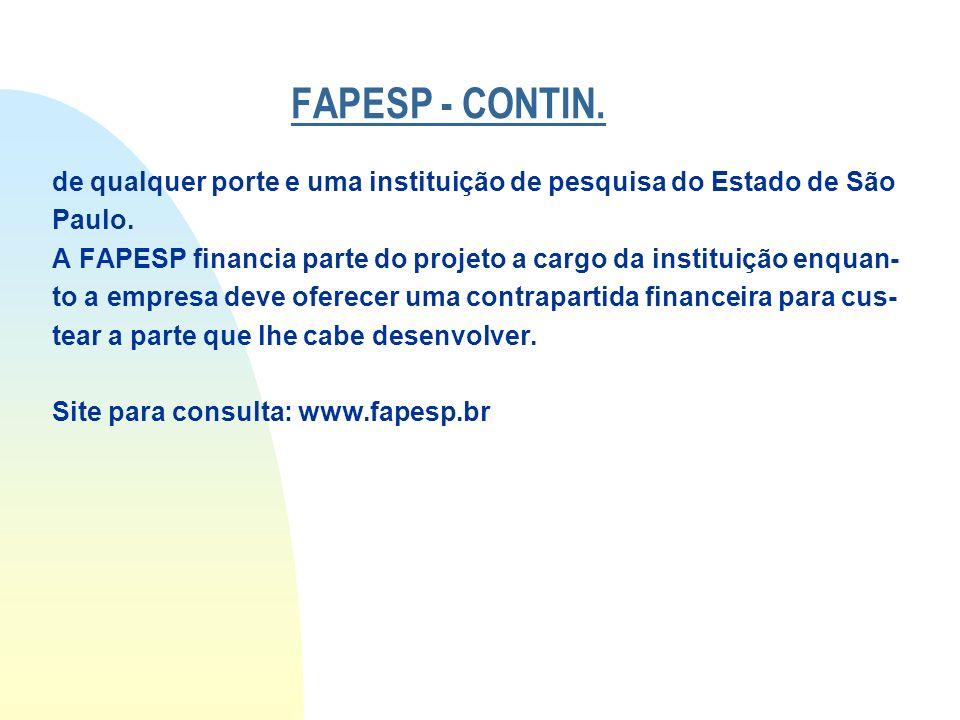 FAPESP - CONTIN. de qualquer porte e uma instituição de pesquisa do Estado de São. Paulo.