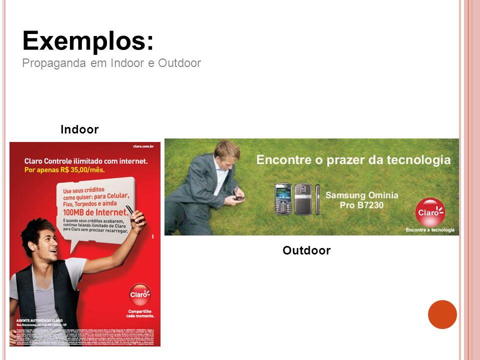 Exemplos: Propaganda em Indoor e Outdoor Indoor Outdoor