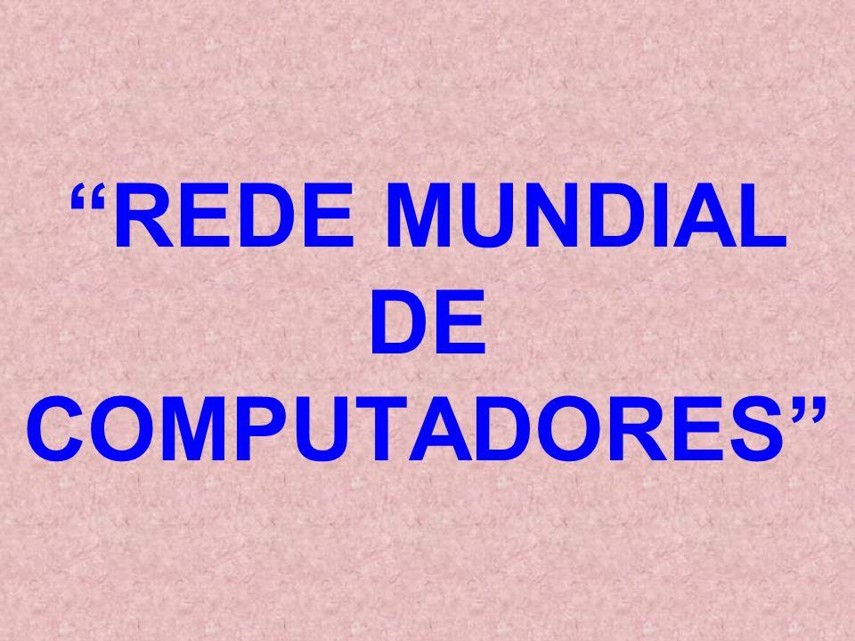 REDE MUNDIAL DE COMPUTADORES