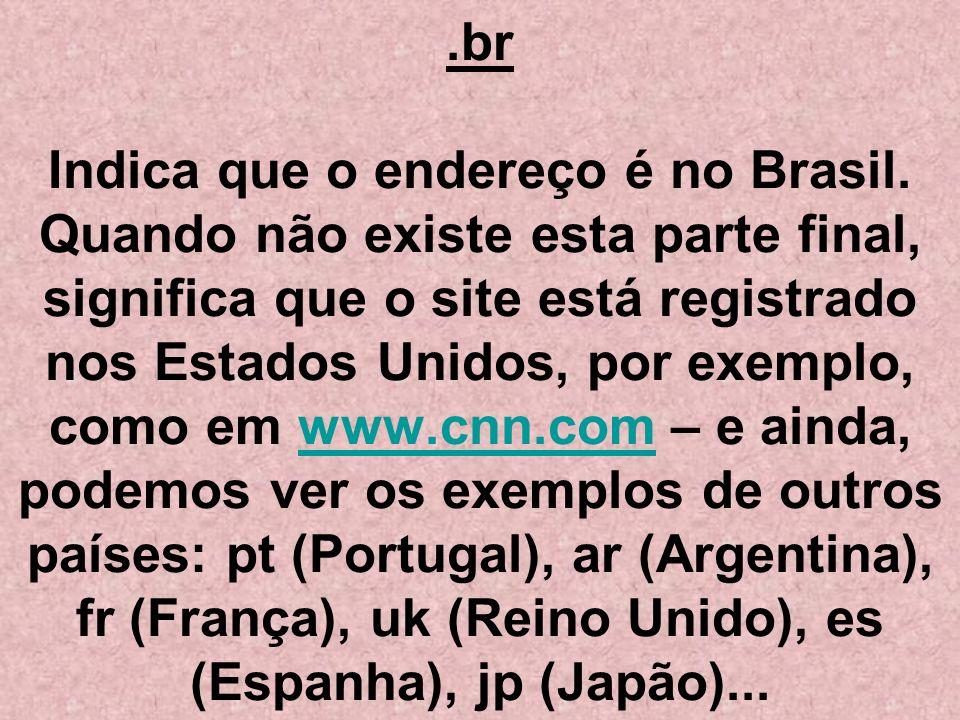 br Indica que o endereço é no Brasil