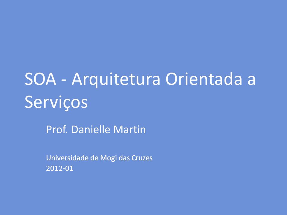 SOA - Arquitetura Orientada a Serviços