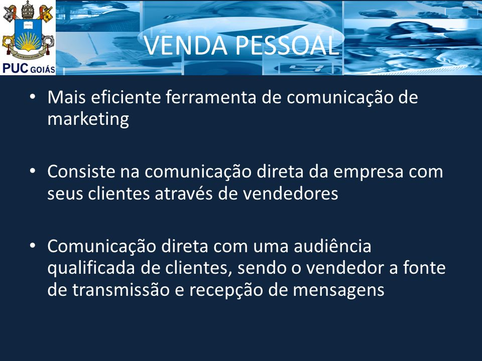 VENDA PESSOAL Mais eficiente ferramenta de comunicação de marketing