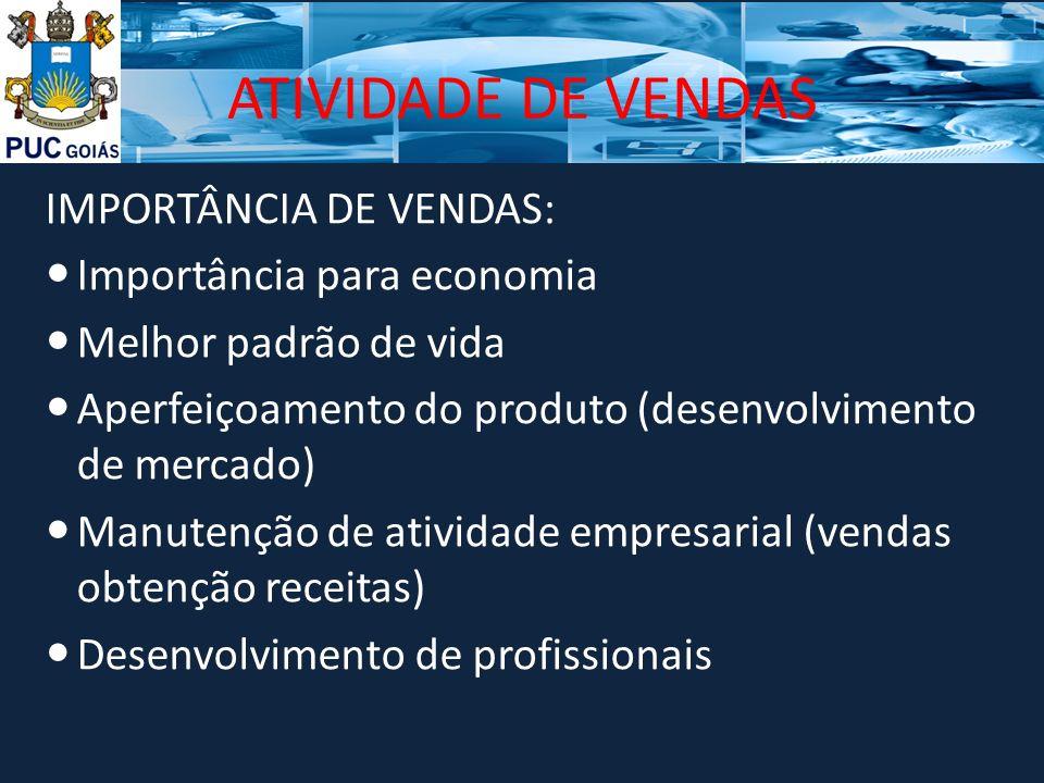 ATIVIDADE DE VENDAS IMPORTÂNCIA DE VENDAS: Importância para economia