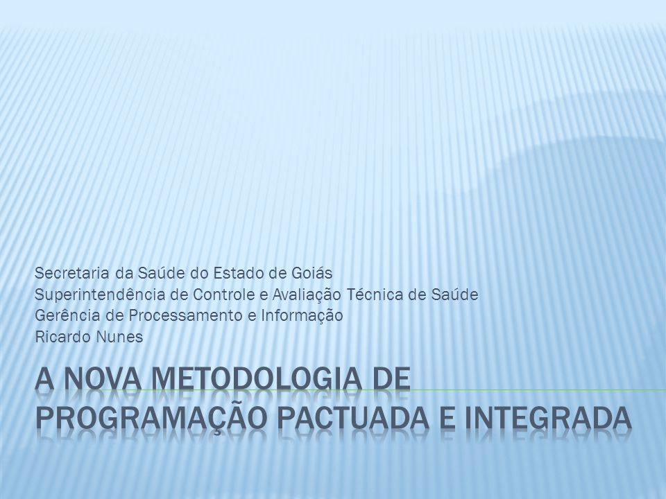 A NOVA METODOLOGIA DE PROGRAMAÇÃO PACTUADA E INTEGRADA