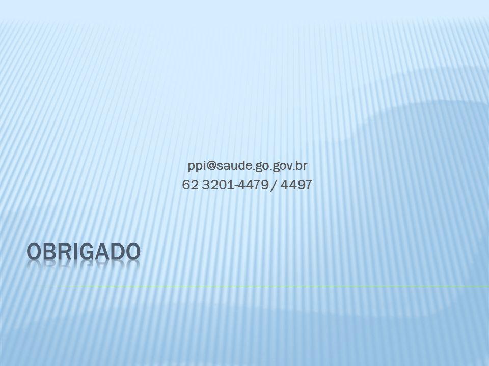 30/03/2017 ppi@saude.go.gov.br 62 3201-4479 / 4497 OBRIGADO