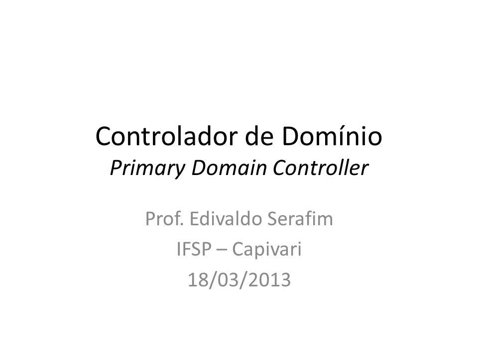 Controlador de Domínio Primary Domain Controller