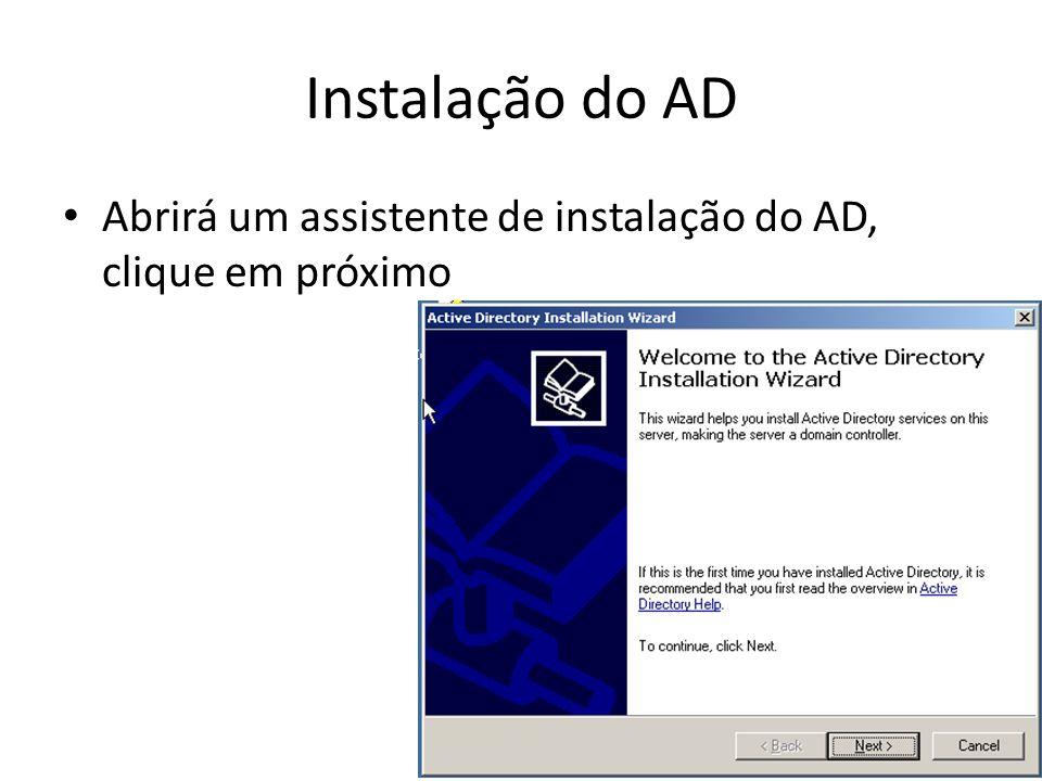 Instalação do AD Abrirá um assistente de instalação do AD, clique em próximo