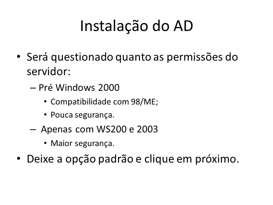 Instalação do AD Será questionado quanto as permissões do servidor: