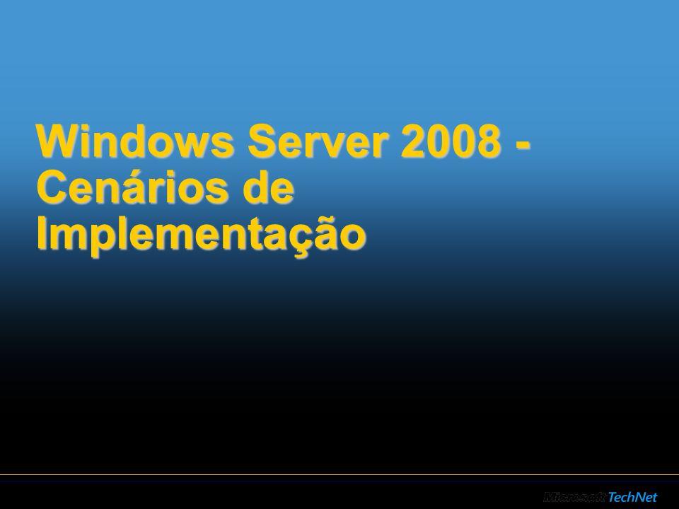 Windows Server 2008 - Cenários de Implementação