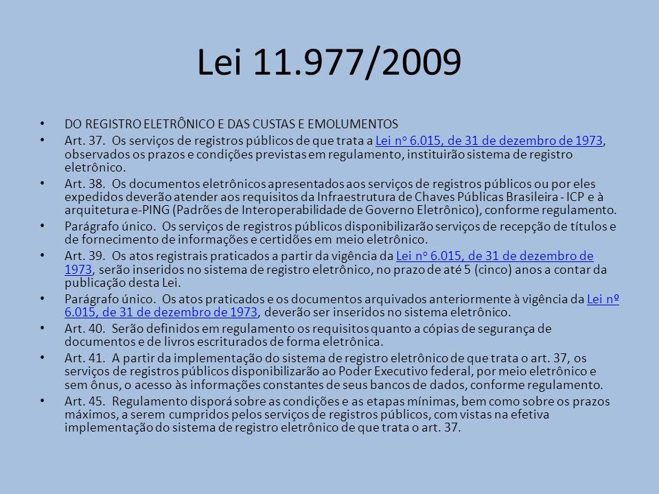 Lei 11.977/2009 DO REGISTRO ELETRÔNICO E DAS CUSTAS E EMOLUMENTOS