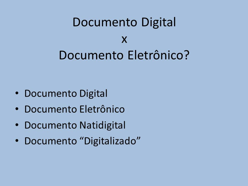Documento Digital x Documento Eletrônico