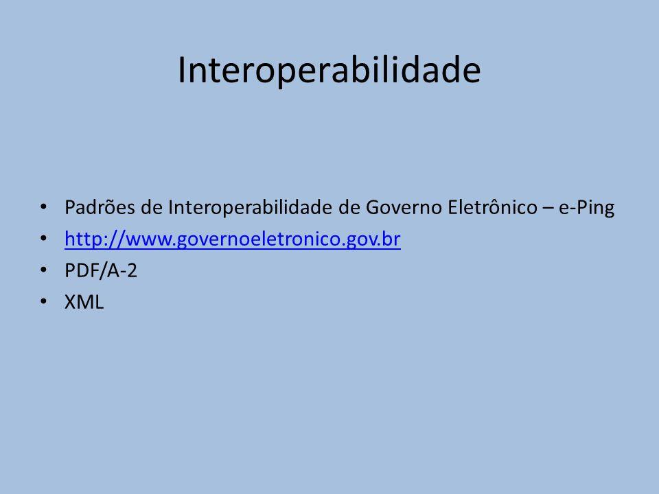 Interoperabilidade Padrões de Interoperabilidade de Governo Eletrônico – e-Ping. http://www.governoeletronico.gov.br.