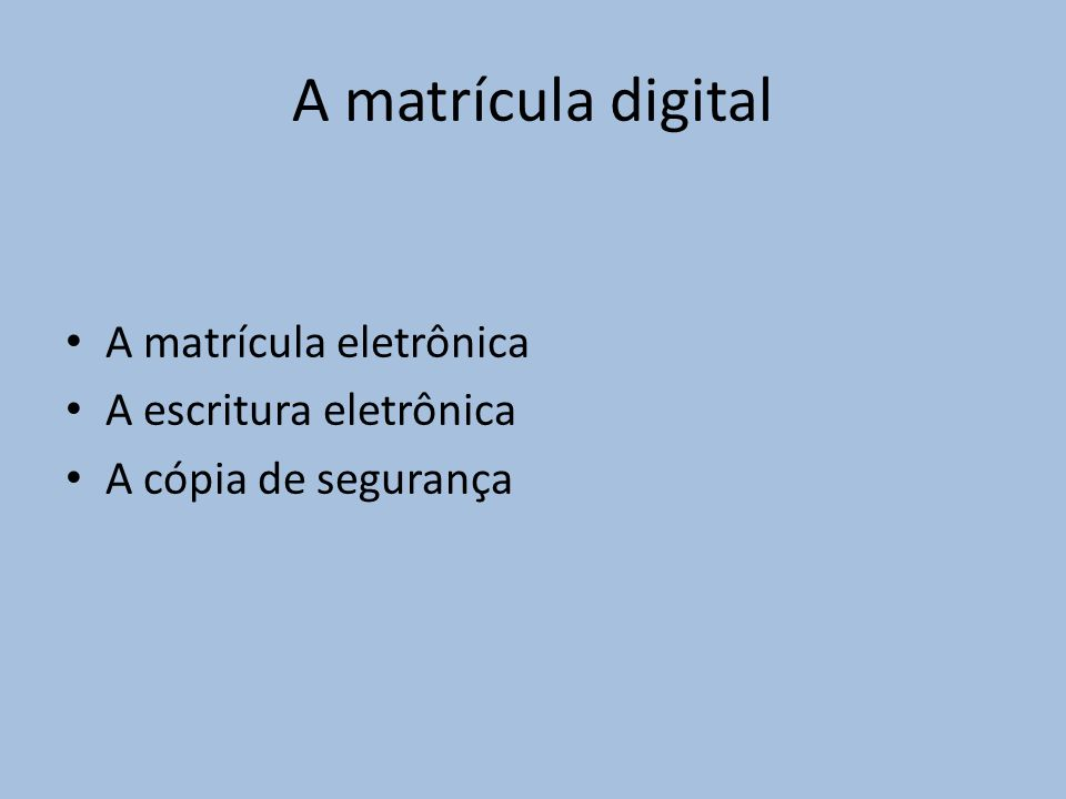 A matrícula digital A matrícula eletrônica A escritura eletrônica