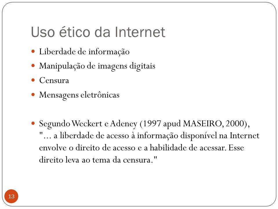 Uso ético da Internet Liberdade de informação