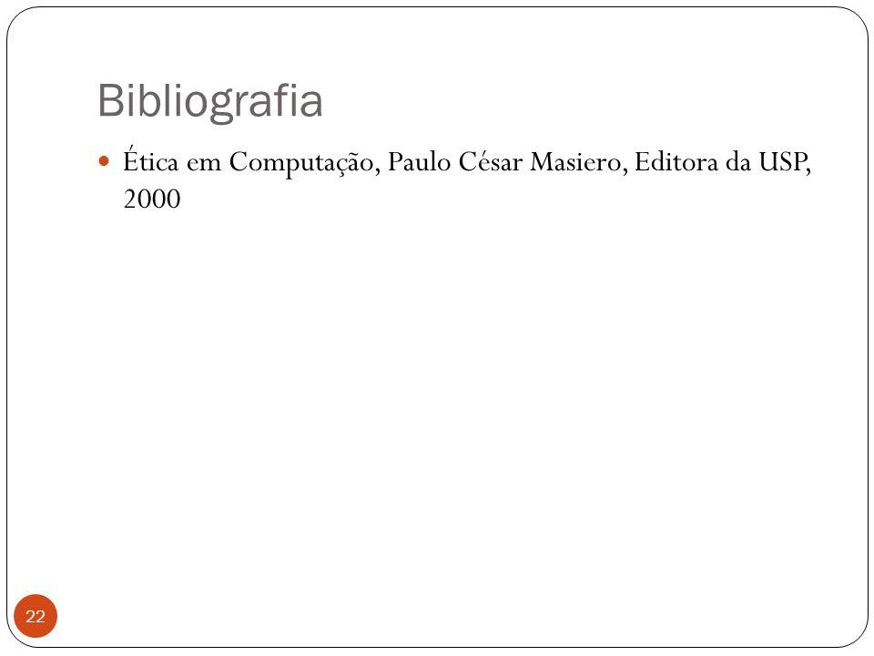 Bibliografia Ética em Computação, Paulo César Masiero, Editora da USP, 2000
