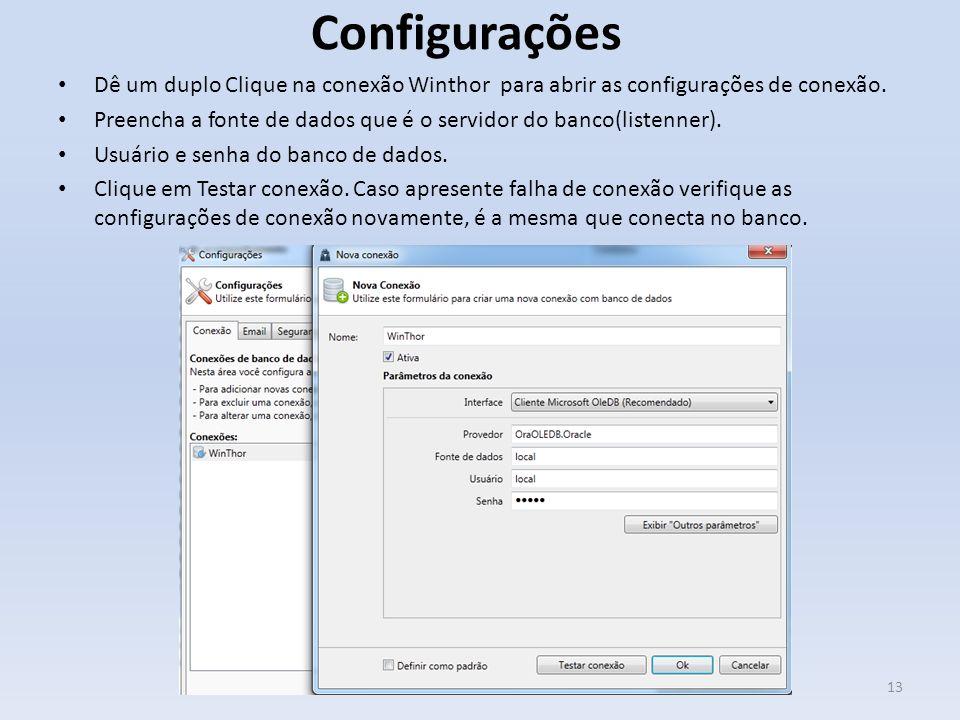 Configurações Dê um duplo Clique na conexão Winthor para abrir as configurações de conexão.
