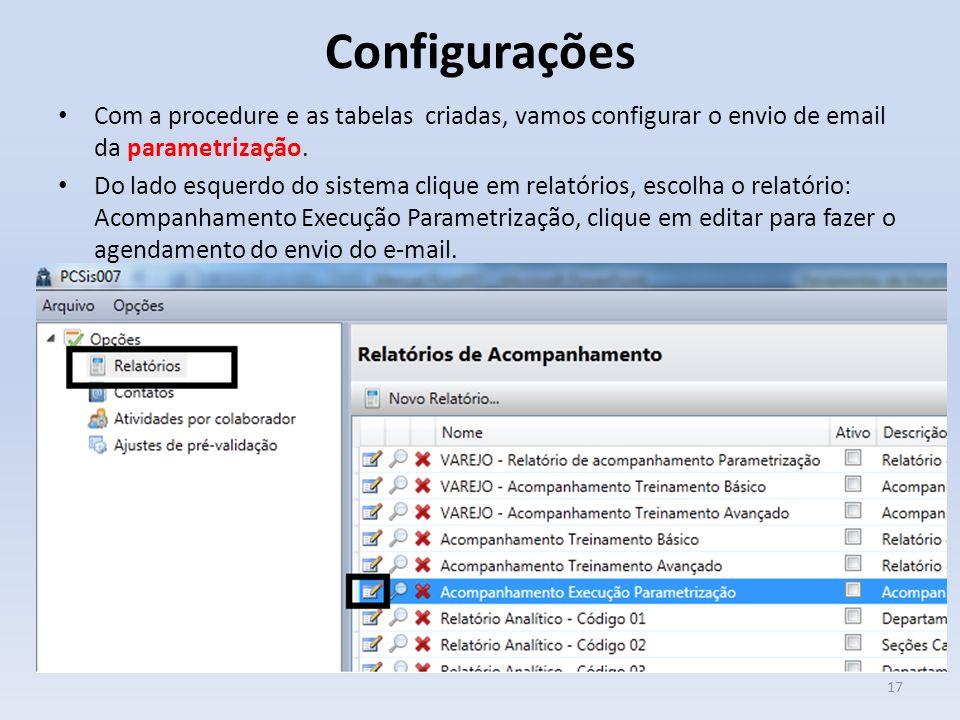 Configurações Com a procedure e as tabelas criadas, vamos configurar o envio de email da parametrização.
