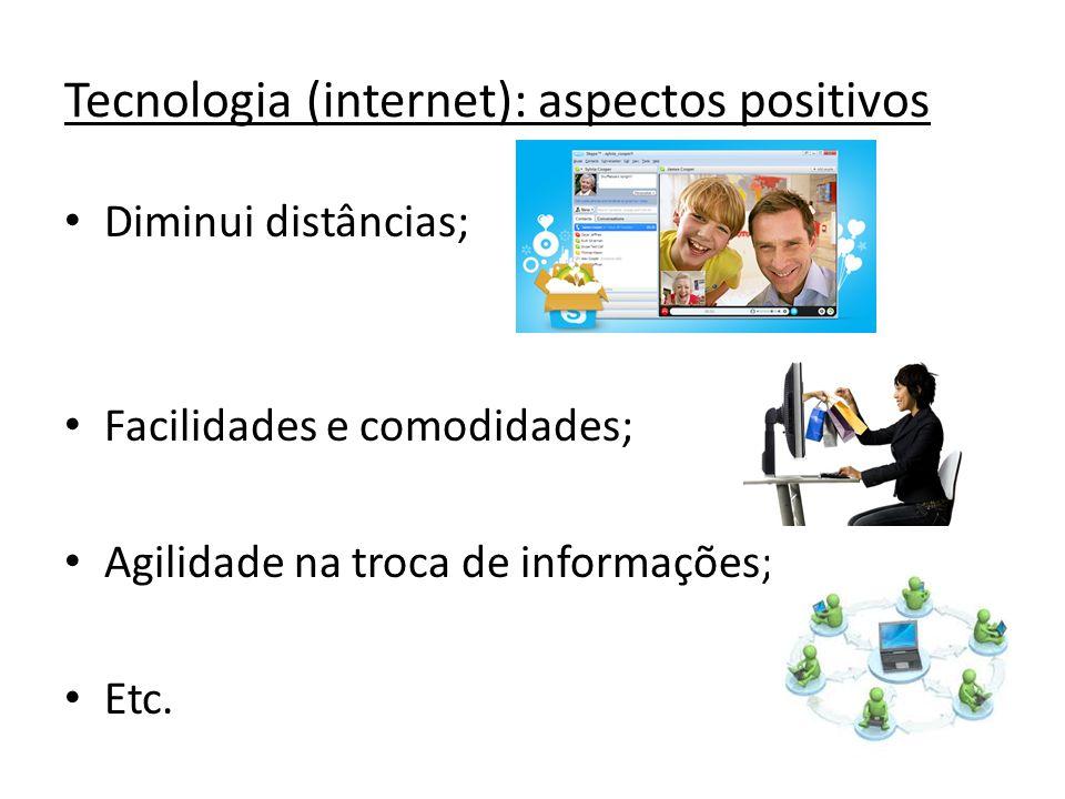 Tecnologia (internet): aspectos positivos